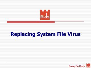 Replacing System File Virus