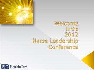 Welcome to the 2012 Nurse Leadership Conference