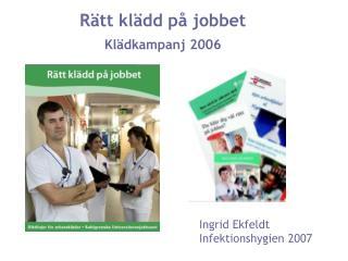 Rätt klädd på jobbet  Klädkampanj 2006