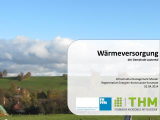 Infrastrukturmanagement Master Regenerative Energien-Kommunale Konzepte 02.04.2014