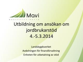 Utbildning om ansökan om jordbrukarstöd 4.-5.3.2014