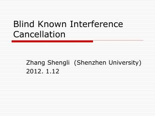 Blind Known Interference Cancellation