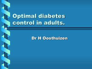 Optimal diabetes control in adults.