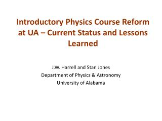 Introductory Physics Course Reform at UA – Current Status and Lessons Learned