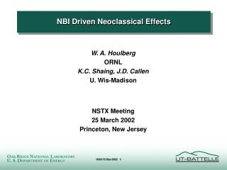 NBI Driven Neoclassical Effects