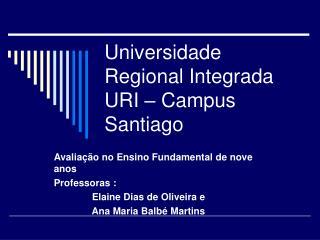 Universidade Regional Integrada URI   Campus Santiago