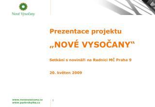 """Prezentace projektu """"NOVÉ VYSOČANY"""" Setkání s novináři na Radnici MČ Praha 9 20. květen 2009"""