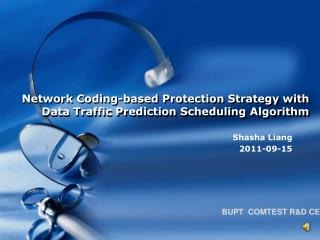 Network Coding-based Protection Strategy with Data Traffic Prediction Scheduling Algorithm