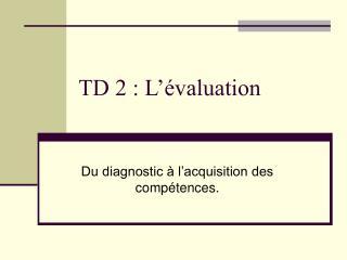 TD 2 : L  valuation