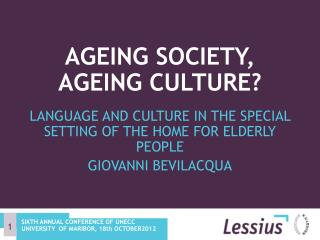 Ageing society, Ageing culture?
