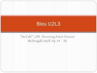 Bleu U2L3