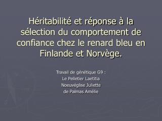 Travail de génétique G9 : Le Pelletier Laetitia Noeuvéglise Juliette de Palmas Amélie
