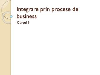 Integrare prin procese de business