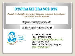Nathalie MESNAGE Psychomotricienne nathaliesnage@gmail Laurent DANTEN