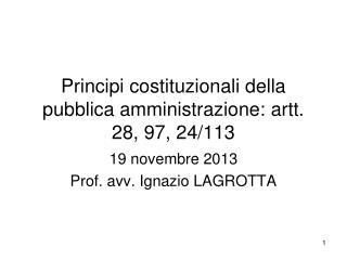 Principi costituzionali della pubblica amministrazione: artt. 28, 97, 24/113