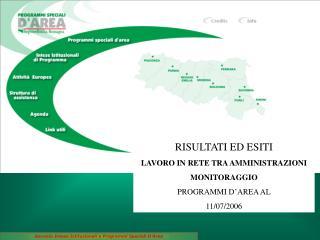 RISULTATI ED ESITI LAVORO IN RETE TRA AMMINISTRAZIONI MONITORAGGIO PROGRAMMI D'AREA AL  11/07/2006