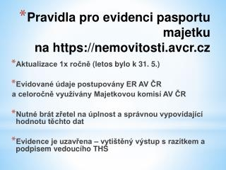 Pravidla pro evidenci pasportu majetku  na  https://nemovitosti.avcr.cz
