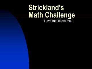 Strickland's Math Challenge