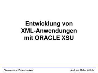 Entwicklung von  XML-Anwendungen  mit ORACLE XSU