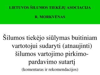 LIETUVOS ŠILUMOS TIEKĖJŲ ASOCIACIJA R. MORKVĖNAS