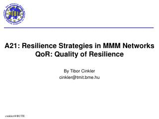 A21: Resilience Strategies in MMM Networks  QoR: Quality of Resilience