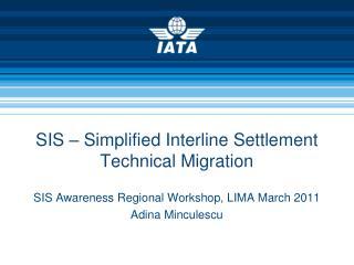 SIS – Simplified Interline Settlement Technical Migration