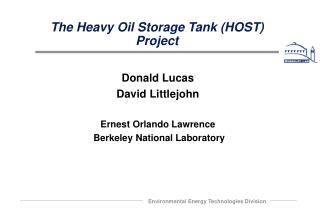 The Heavy Oil Storage Tank (HOST) Project