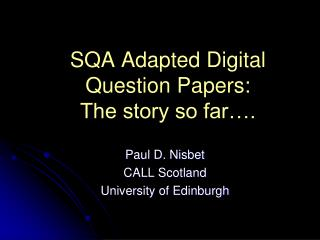 SQA Adapted Digital Question Papers: The story so far….