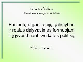 Rimantas Šadžius LR sveikatos apsaugos viceministras