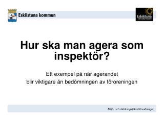 Hur ska man agera som inspektör?