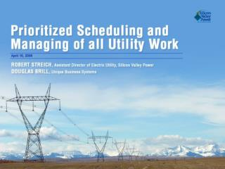 Prioritized Scheduling and  Managing of All Utility Work