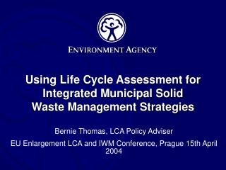 Using Life Cycle Assessment for Integrated Municipal Solid Waste Management Strategies
