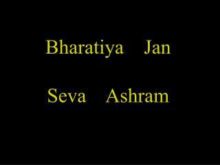 Bharatiya    Jan  Seva    Ashram