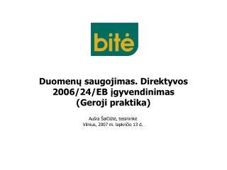 Duomen ų saugojimas. Direktyvos 2006/24/EB įgyvendinimas  (Geroji praktika)