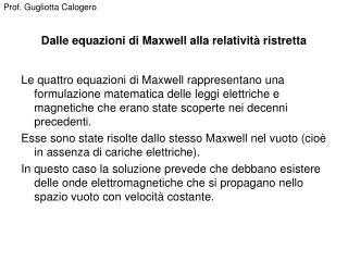 Dalle equazioni di Maxwell alla relativit  ristretta