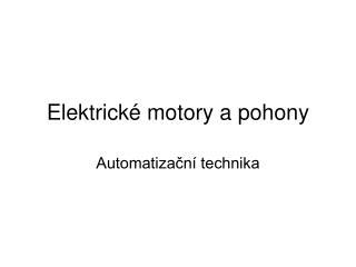Elektrické motory a pohony