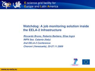 Watchdog: A job monitoring solution inside the EELA-2 Infrastructure