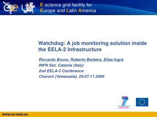 Watchdog: A job monitoring solution inside the EELA-2 Infrastructure