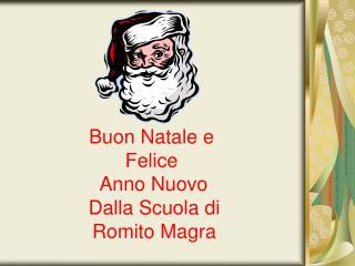 Buon Natale e Felice   Anno Nuovo  Dalla Scuola di  Romito Magra