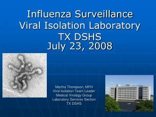 Influenza Surveillance  Viral Isolation Laboratory TX DSHS July 23, 2008