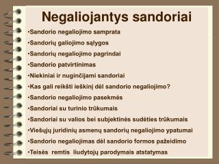 Negaliojantys sandoriai Sandorio negaliojimo samprata Sandorių galiojimo sąlygos