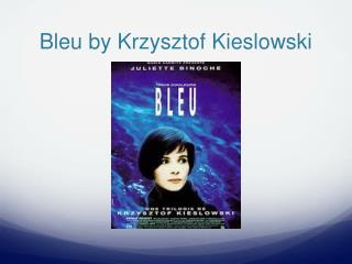 Bleu by Krzysztof Kieslowski