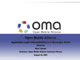 Open Mobile Alliance  Application Layer Interoperability in a Converged World IMOBICON