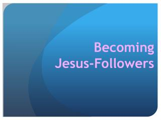 Becoming  Jesus-Followers
