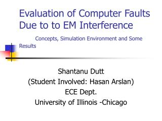 Shantanu Dutt (Student Involved: Hasan Arslan) ECE Dept. University of Illinois -Chicago