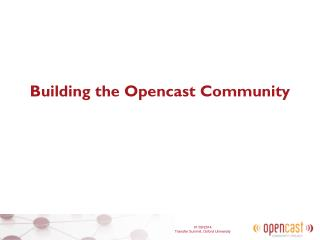 Building the Opencast Community