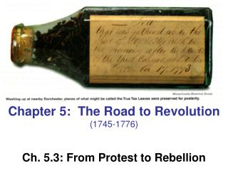 Chapter 5:  The Road to Revolution (1745-1776) Ch. 5.3: From Protest to Rebellion