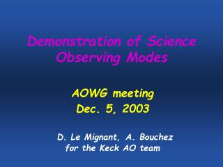 Demonstration of Science Observing Modes