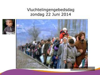 Vluchtelingengebedsdag zondag 22 Juni 2014