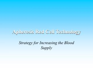 Apheresis Red Cell Technology